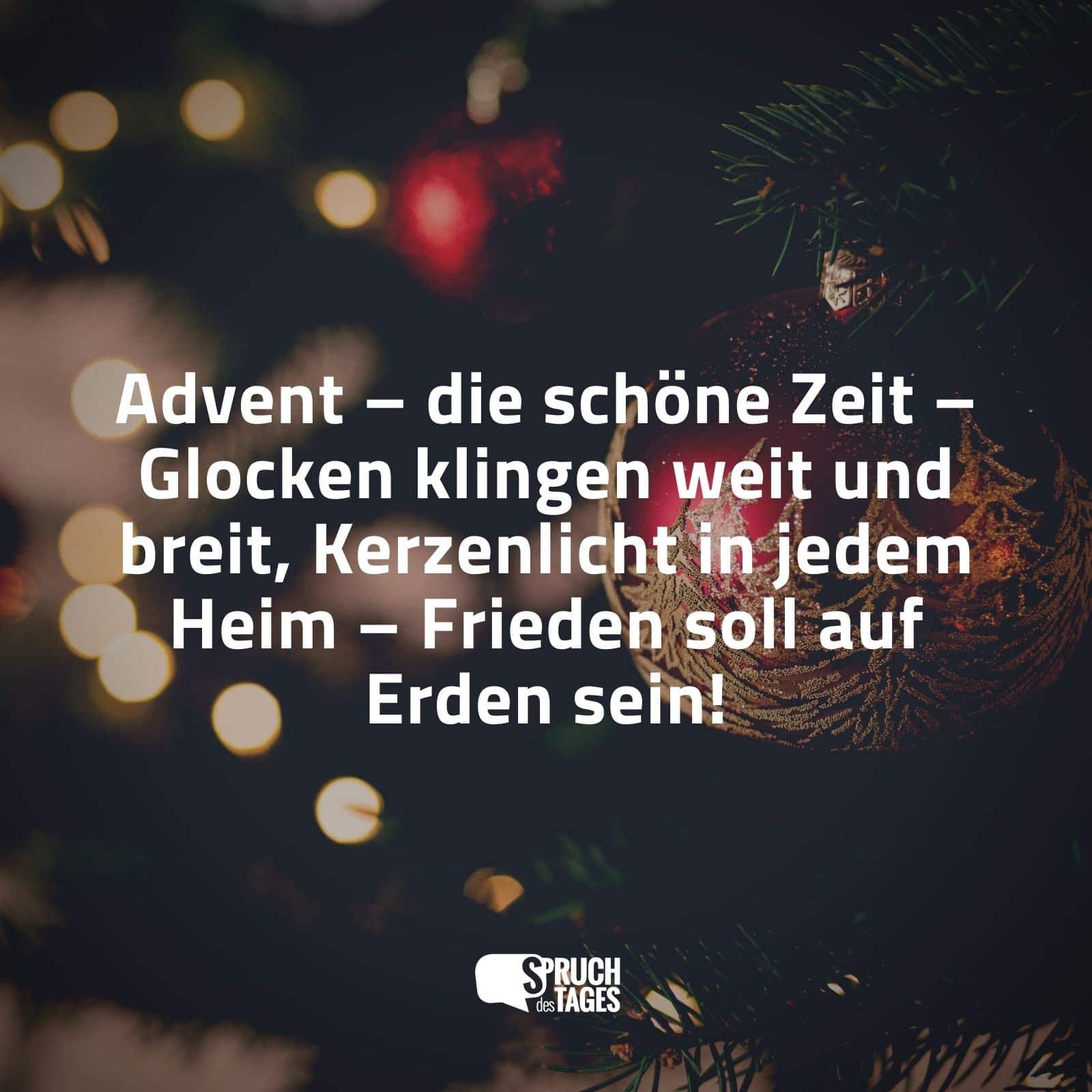 Advent – die schöne Zeit – Glocken klingen weit und breit, Kerzenlicht in  jedem Heim – Frieden soll auf