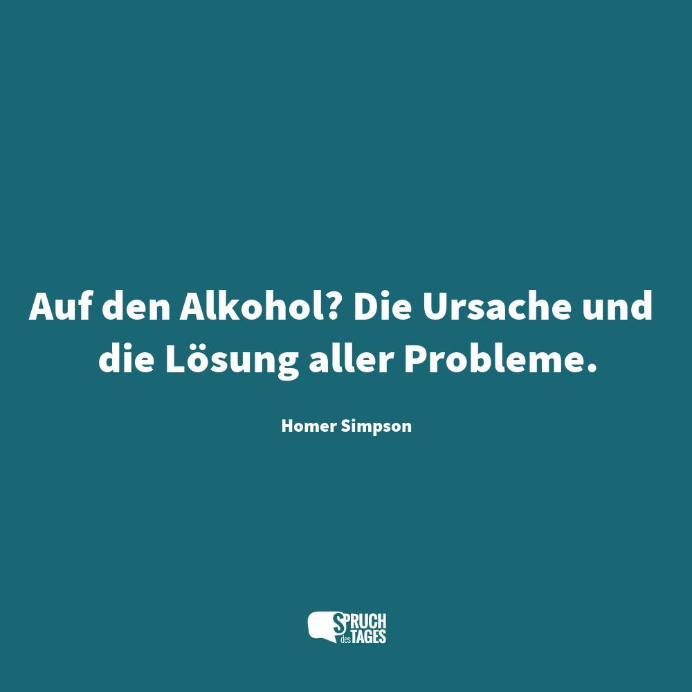 Auf Den Alkohol Die Ursache Und Die Losung Aller Probleme