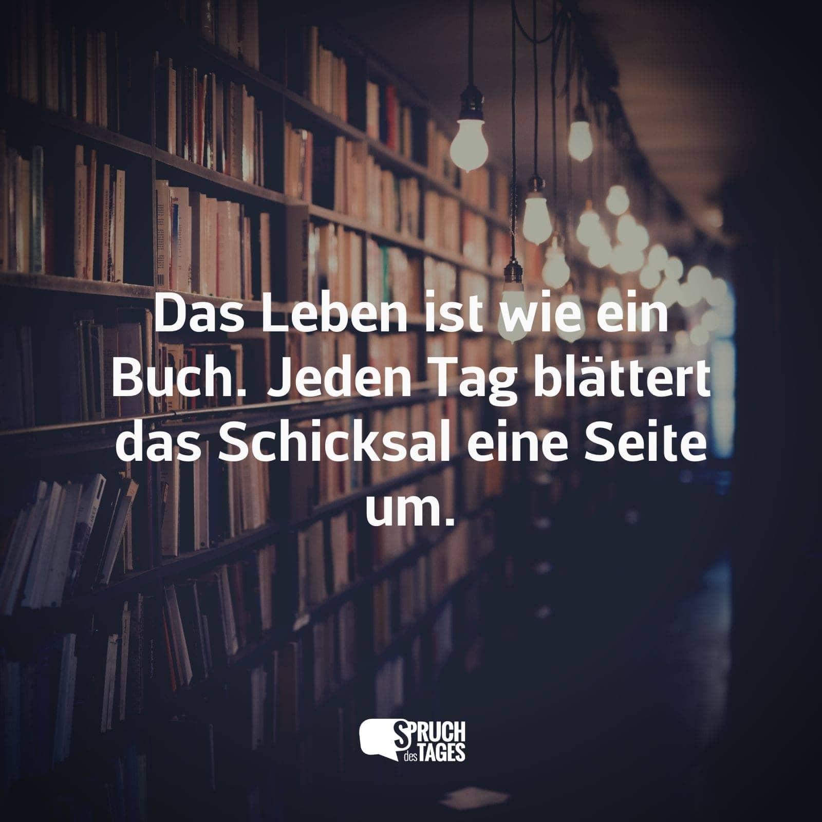 Superieur Das Leben Ist Wie Ein Buch. Jeden Tag Blättert Das Schicksal Eine Seite Um.