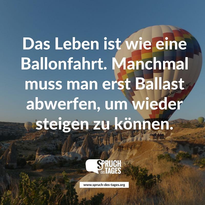 wenn das leben zur last wird sprüche Das Leben ist wie eine Ballonfahrt. Manchmal muss man erst Ballast  wenn das leben zur last wird sprüche