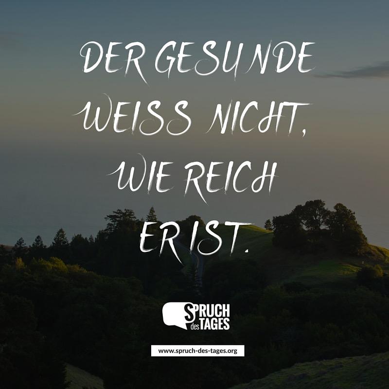 Der Gesunde Weiß Nicht, Wie Reich Er Ist.