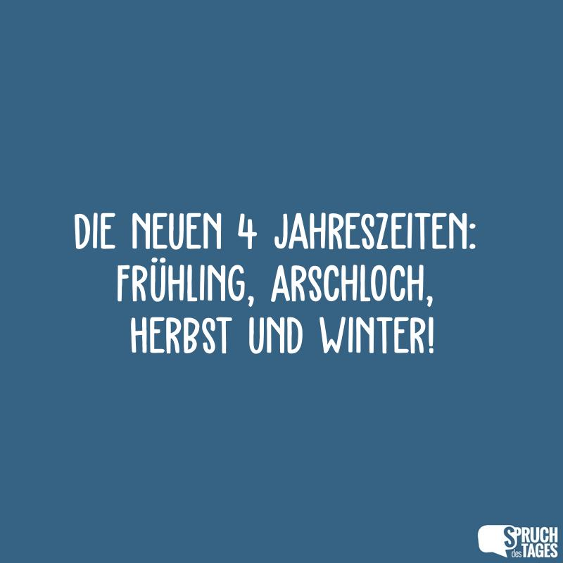 Die Neuen 4 Jahreszeiten Frühling Arschloch Herbst Und Winter