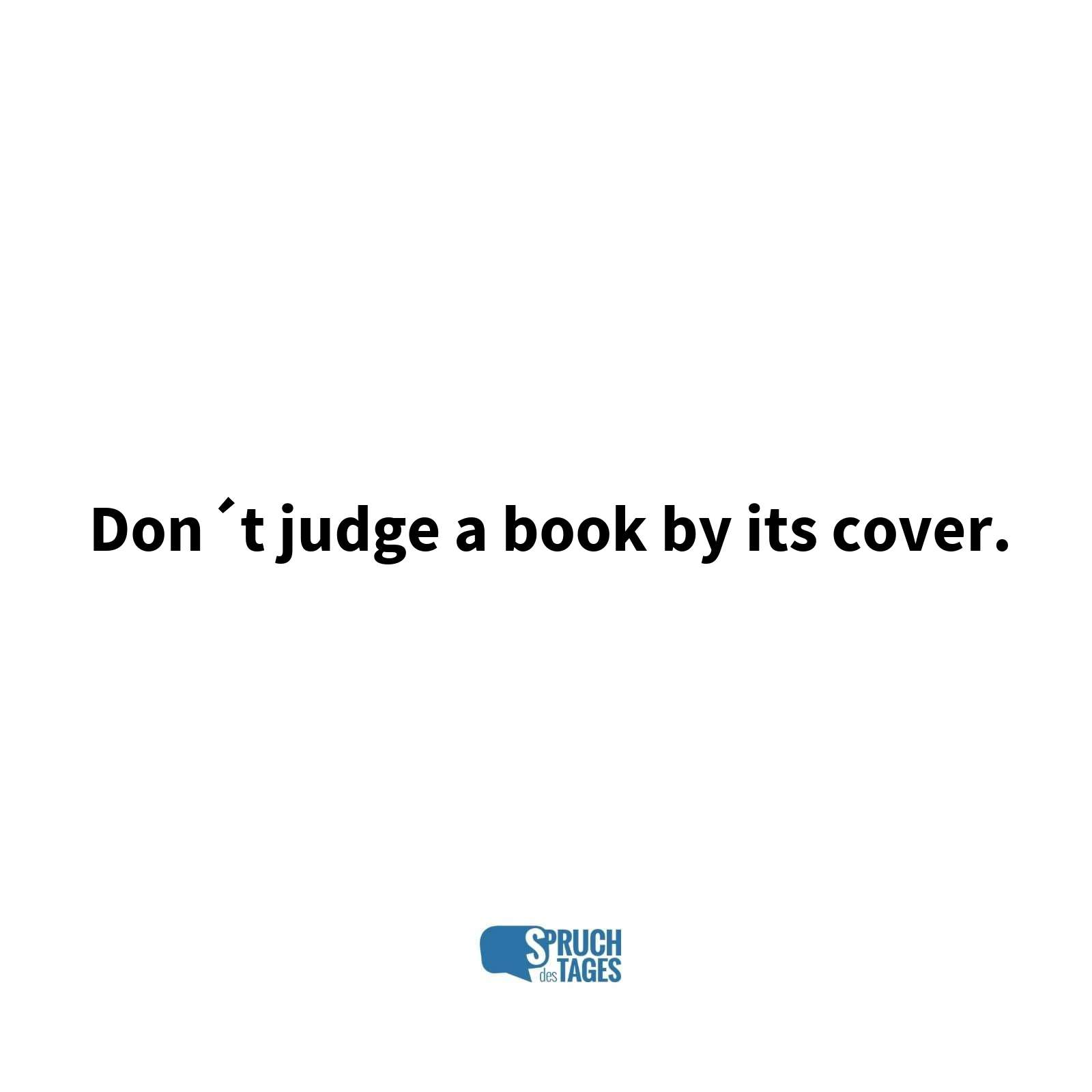 Don´t judge a book by its cover.