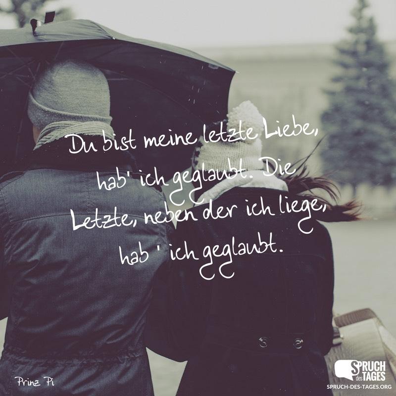 Du Bist Meine Letzte Liebe, Habu0027 Ich Geglaubt. Die Letzte, Neben Der Ich  Liege, Hab U0027 Ich Geglaubt.
