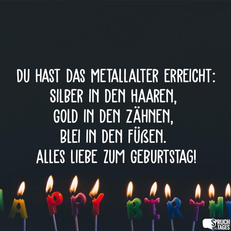 Geburtstag Spruche Liebe.Du Hast Das Metallalter Erreicht Silber In Den Haaren Gold