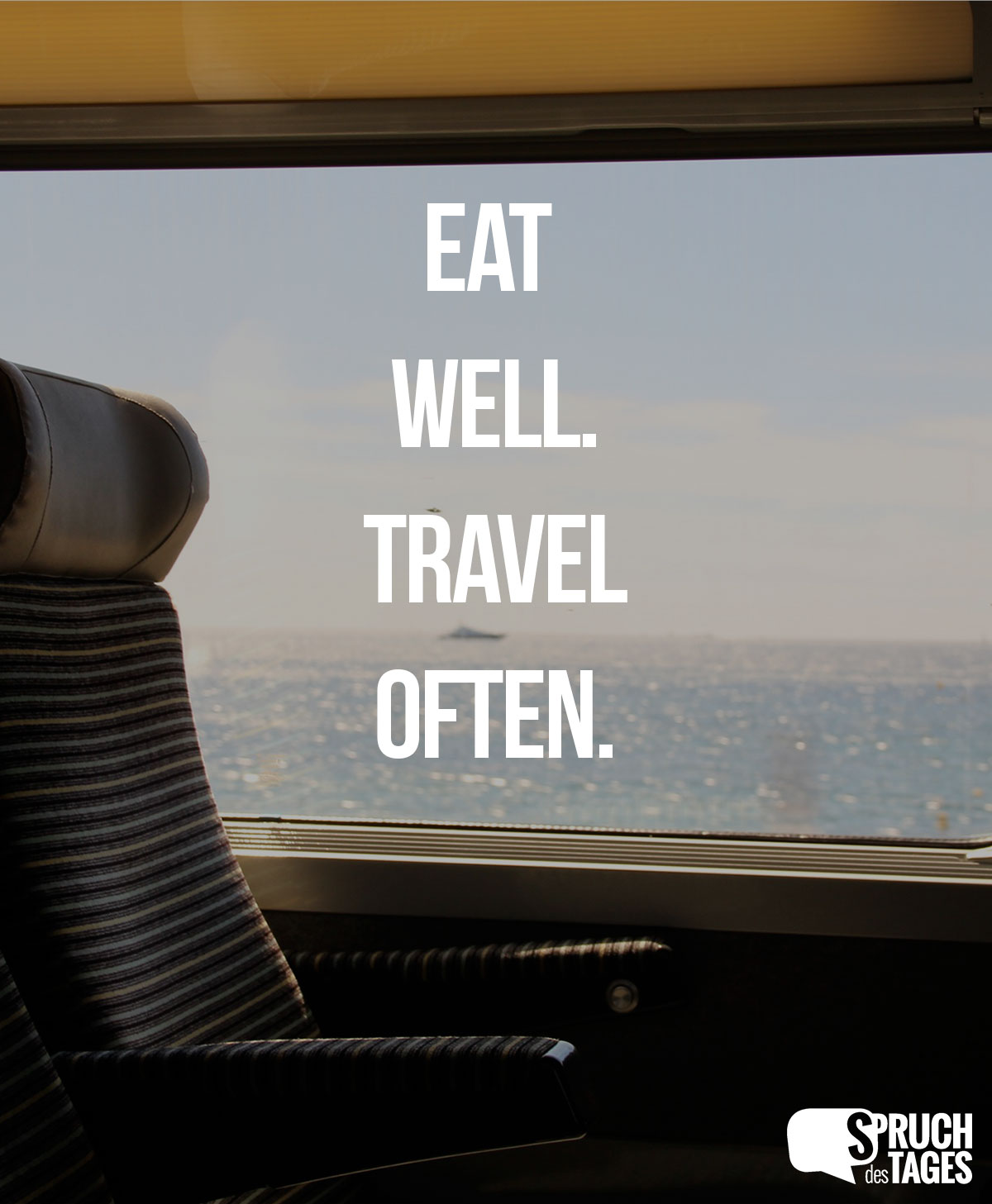Eat well. Travel often.