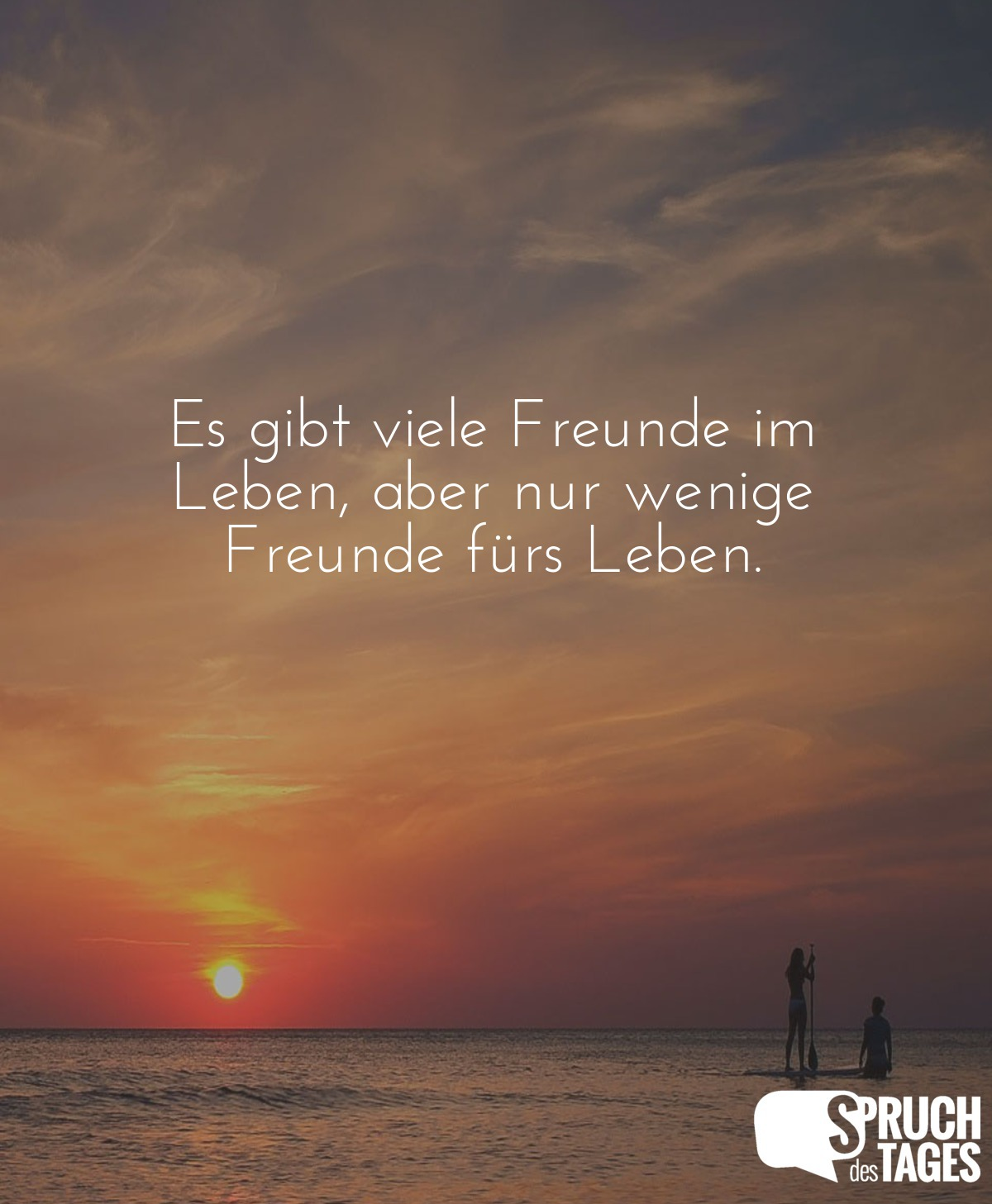 Es Gibt Viele Freunde Im Leben, Aber Nur Wenige Freunde Fürs Leben.