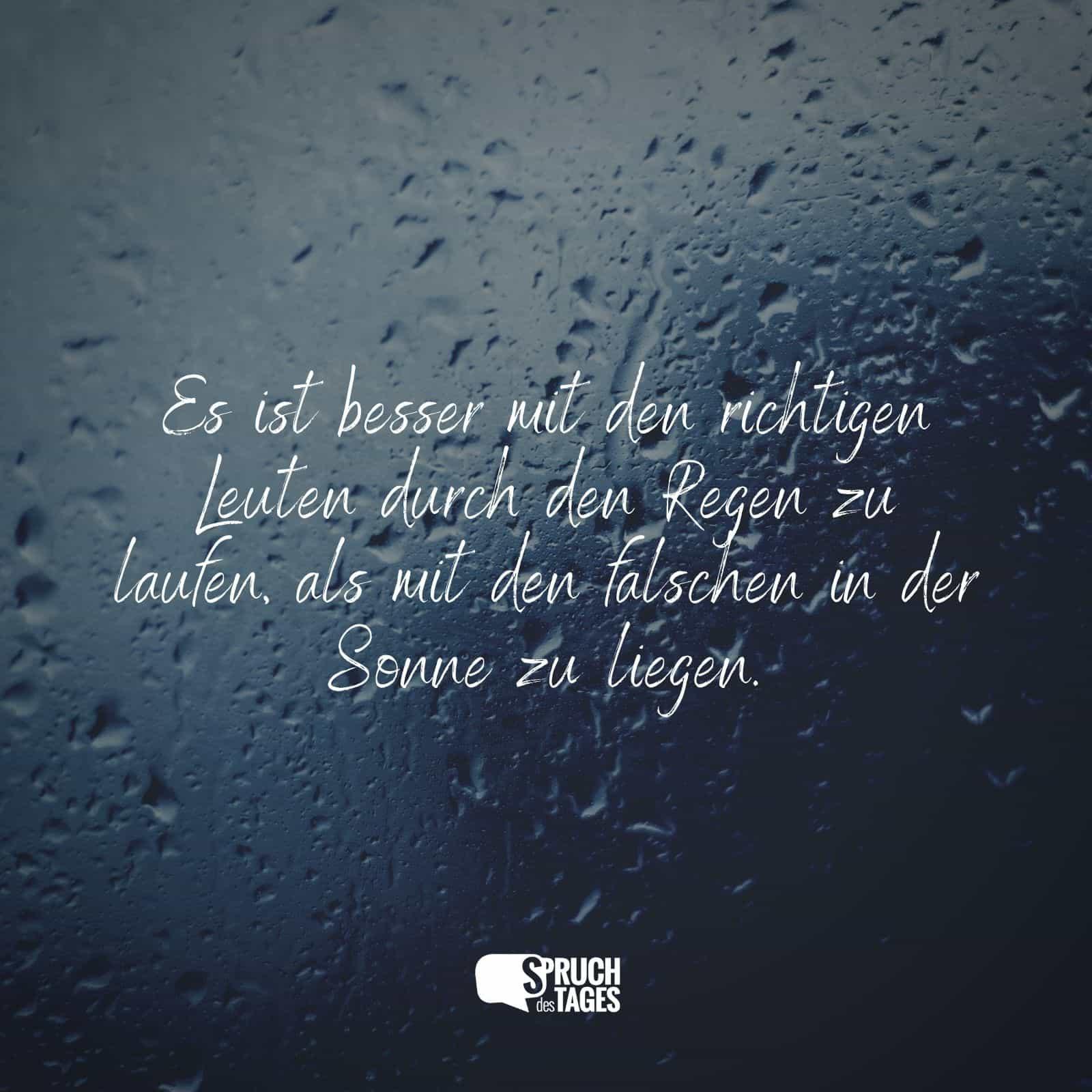 Es Ist Besser Mit Den Richtigen Leuten Durch Den Regen Zu Laufen