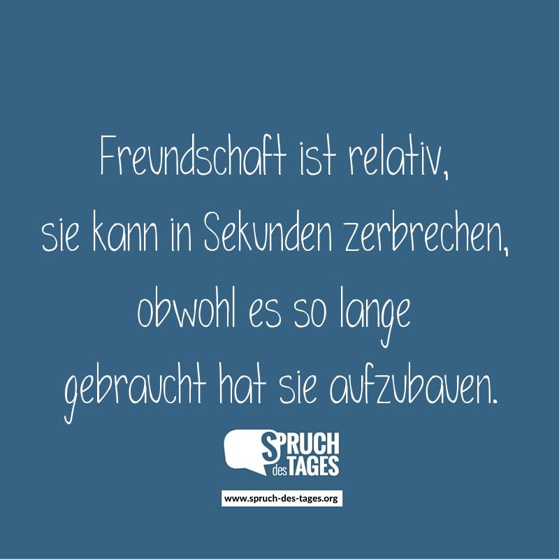 sprüche lange freundschaft Freundschaft ist relativ, sie kann in Sekunden zerbrechen, obwohl  sprüche lange freundschaft