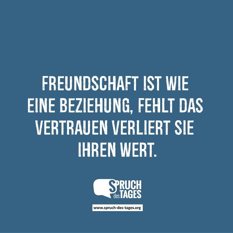 sprüche freundschaft liebe vertrauen Freundschaft ist wie eine Beziehung, fehlt das Vertrauen verliert  sprüche freundschaft liebe vertrauen