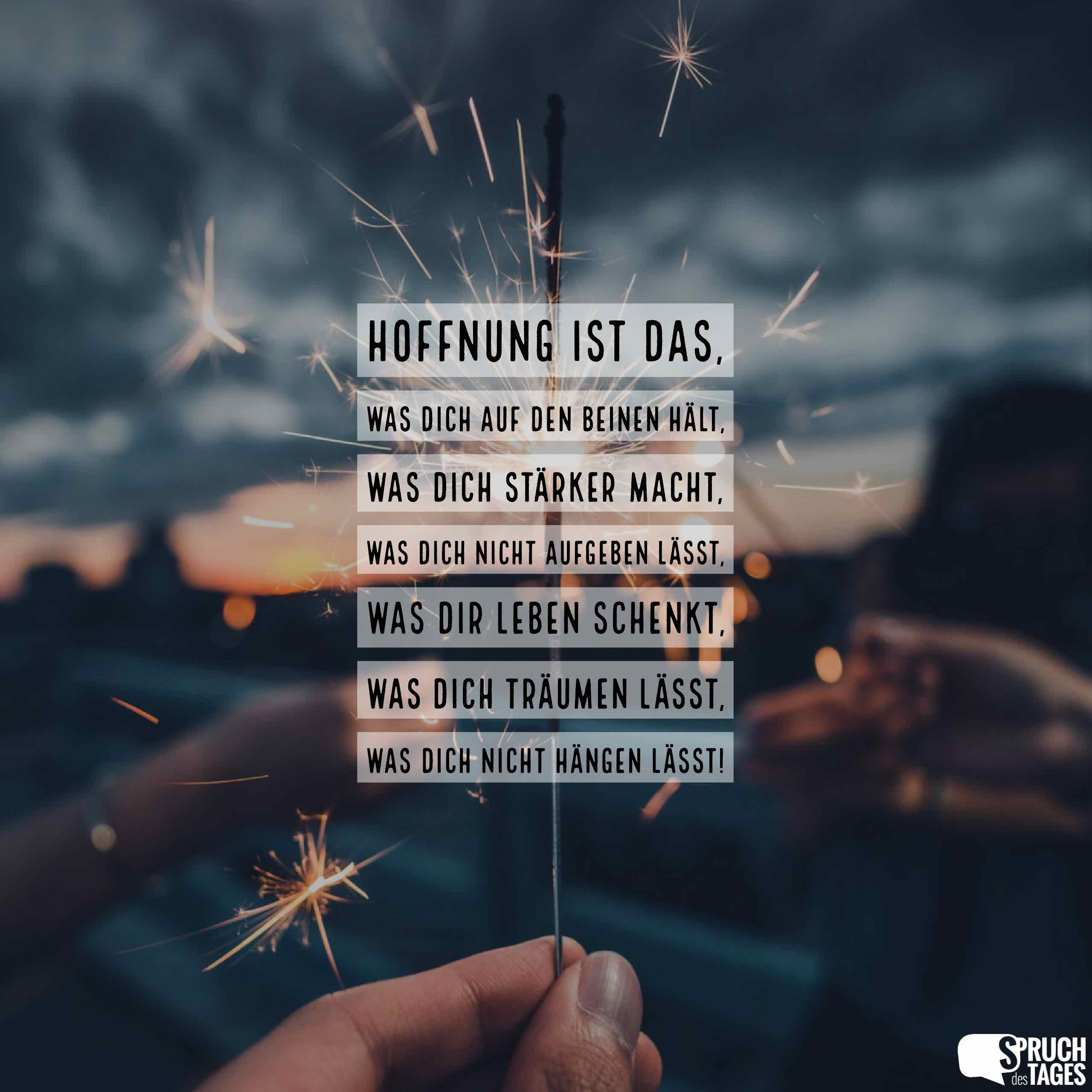 Hoffnung Ist Das Was Dich Auf Den Beinen Hält Was Dich