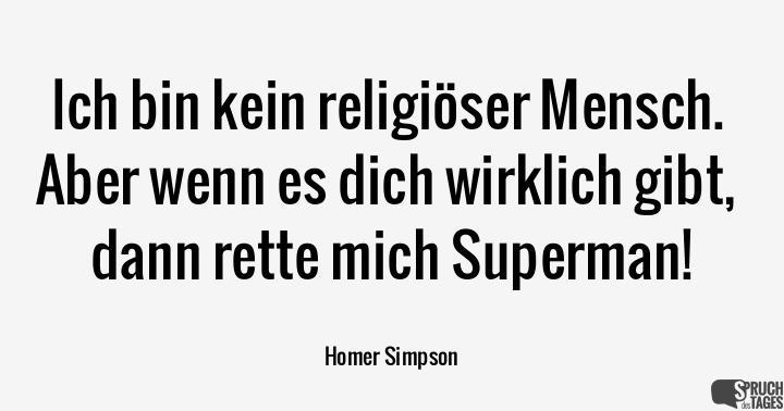 superman sprüche englisch Ich bin kein religiöser Mensch. Aber wenn es dich wirklich gibt  superman sprüche englisch