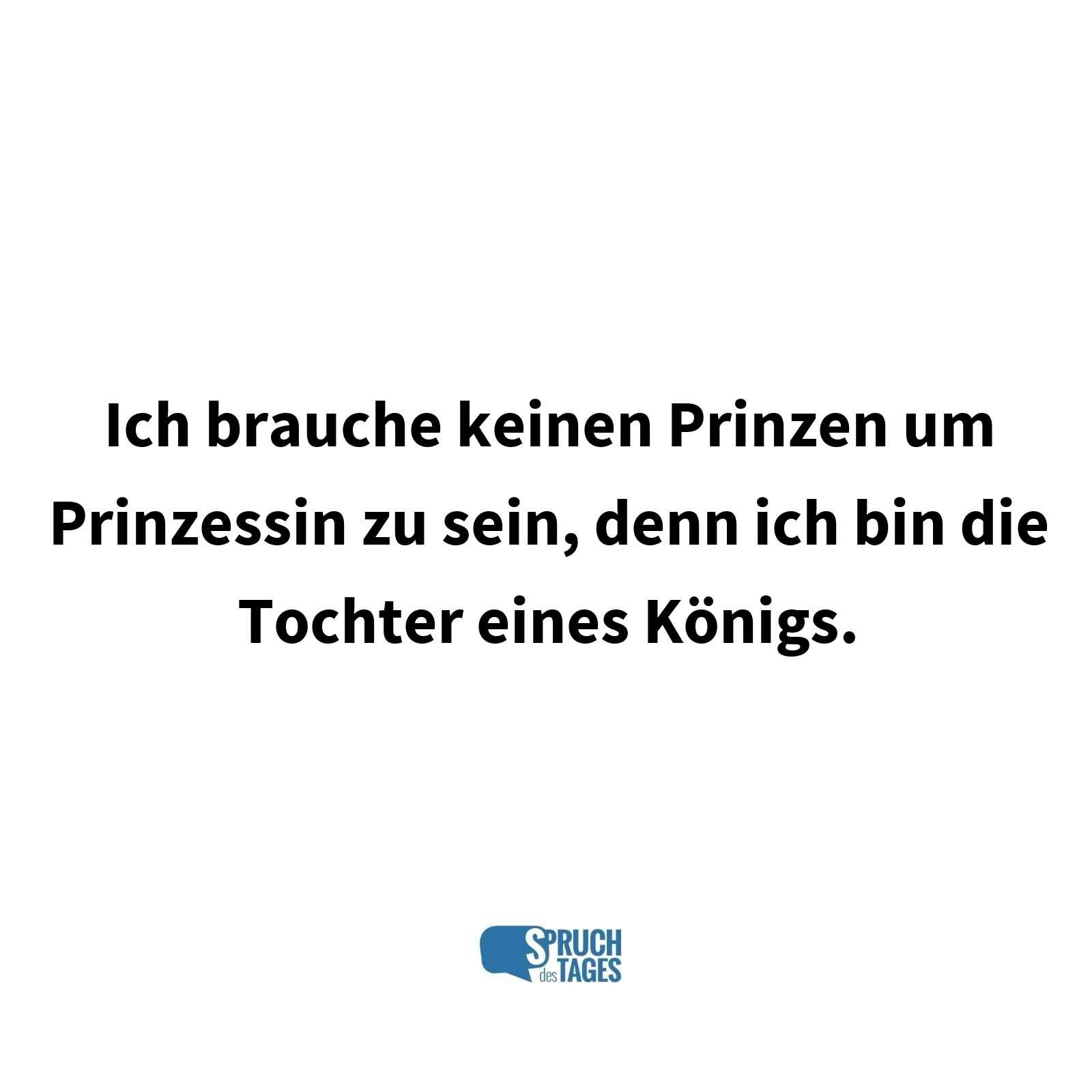 vater sprüche englisch Ich brauche keinen Prinzen um Prinzessin zu sein, denn ich bin die  vater sprüche englisch