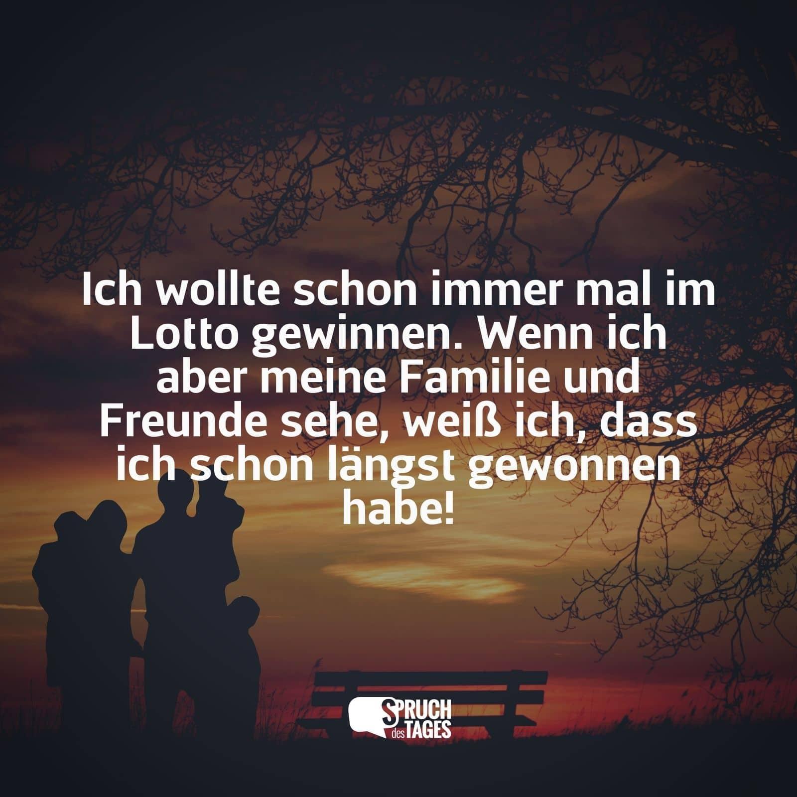 Familie und freunde sind das wichtigste sprüche. Schöne Zitate zu