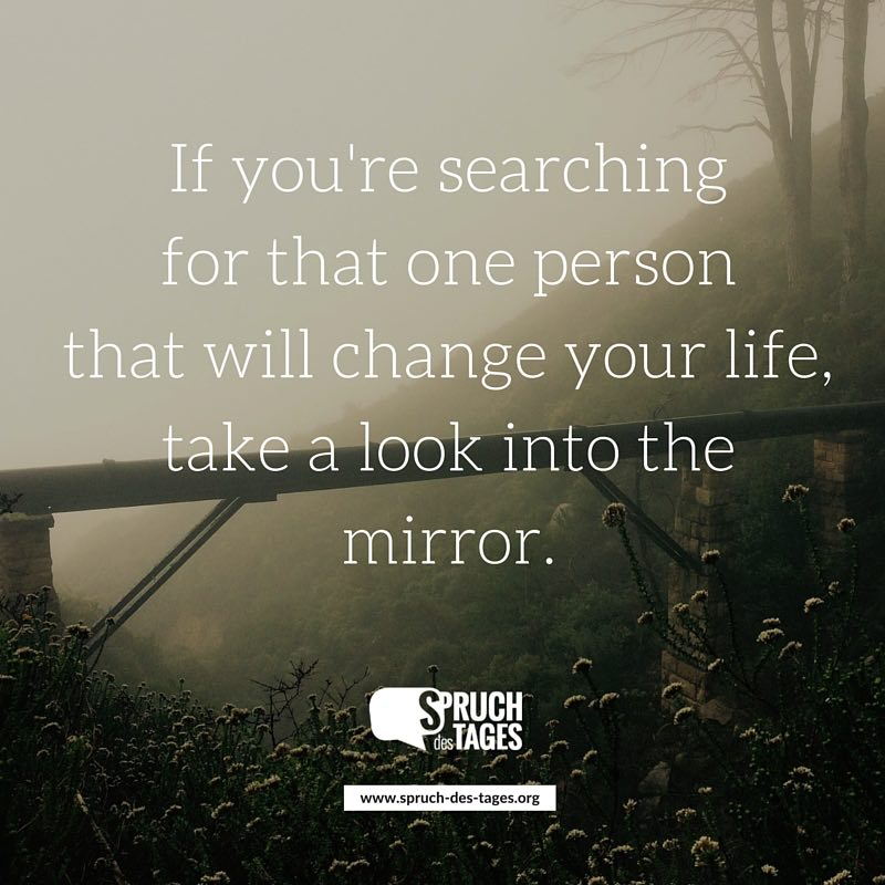 If you 39 re searching for that one person that will change for Looking for mirrors