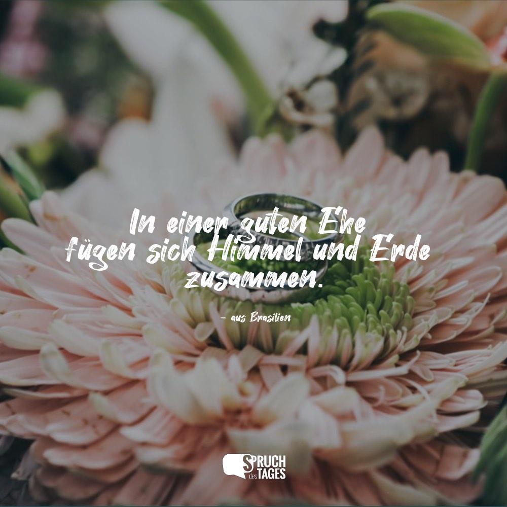 In Einer Guten Ehe Fügen Sich Himmel Und Erde Zusammen