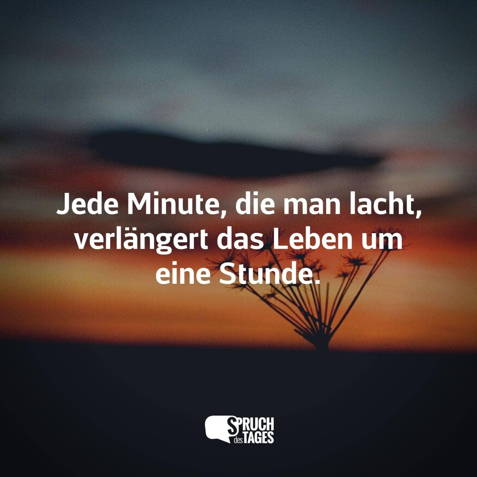 sprüche über das leben lachen Jede Minute, die man lacht, verlängert das Leben um eine Stunde. sprüche über das leben lachen