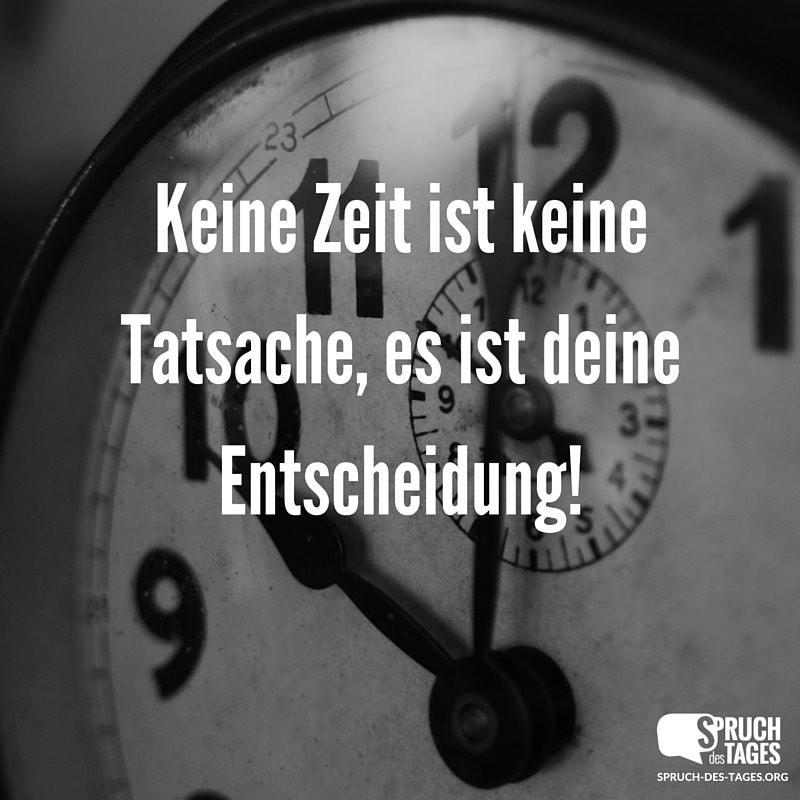 Keine Zeit ist keine Tatsache, es ist deine Entscheidung!