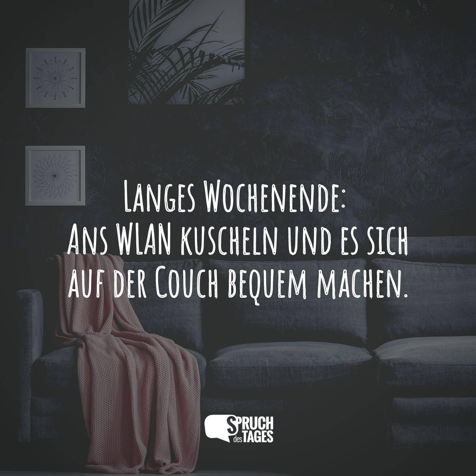 langes wochenende ans wlan kuscheln und es sich auf der couch bequem machen. Black Bedroom Furniture Sets. Home Design Ideas