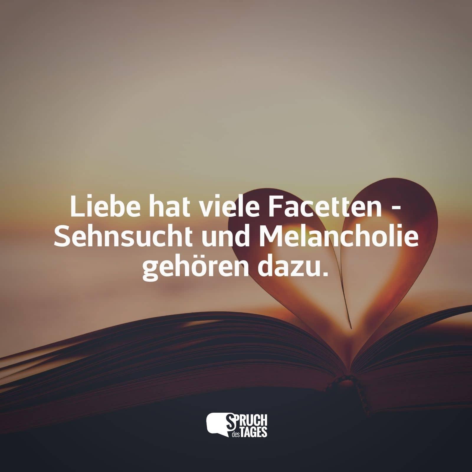 sprüche sehnsucht liebe Liebe hat viele Facetten   Sehnsucht und Melancholie gehören dazu. sprüche sehnsucht liebe