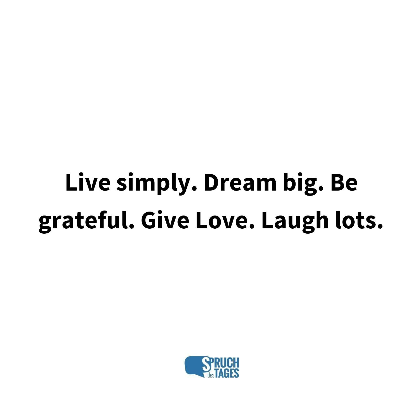 silvester sprüche englisch Live simply. Dream big. Be grateful. Give Love. Laugh lots. silvester sprüche englisch