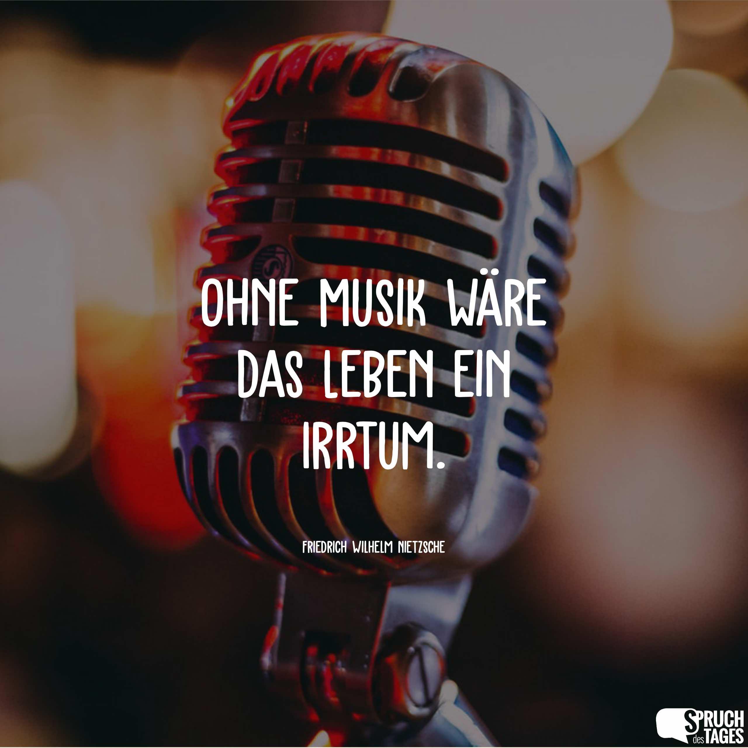 Ohne Musik Ware Das Leben Ein Irrtum