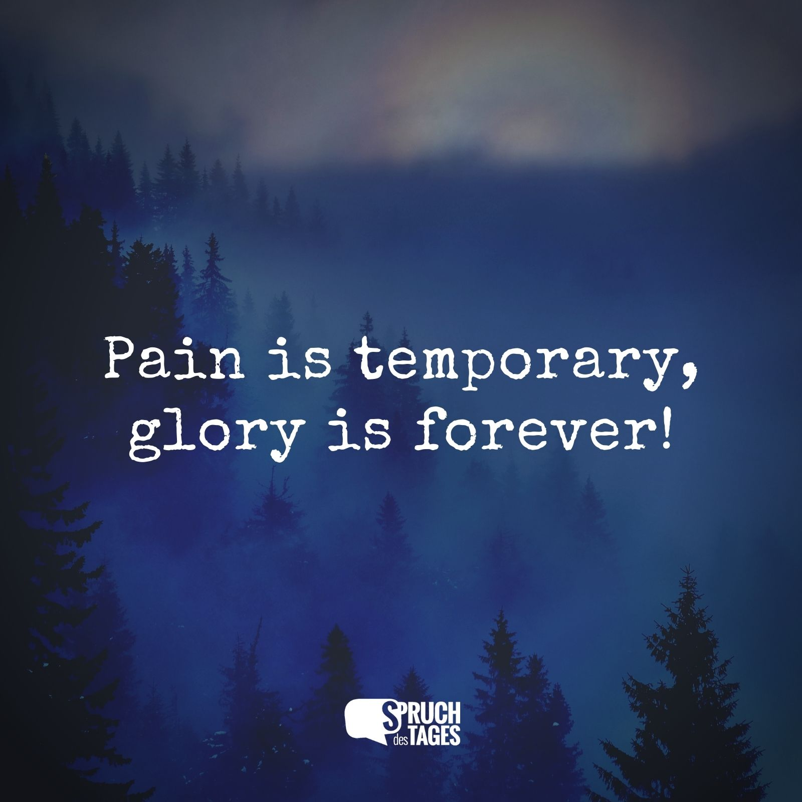 Pain is temporary, glory is forever!