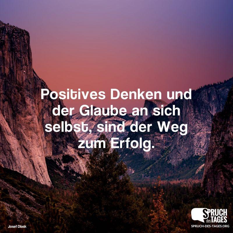 Positives Denken und der Glaube an sich selbst, sind der Weg zum