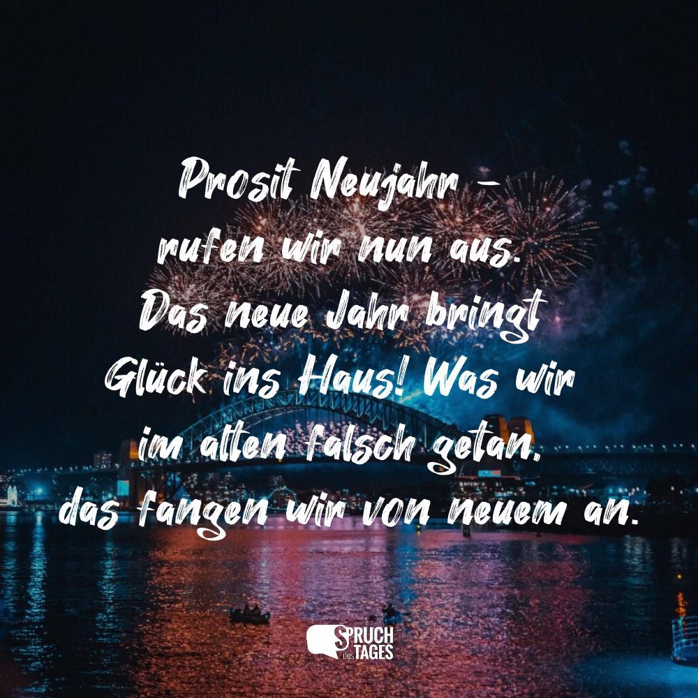 Prosit Neujahr Rufen Wir Nun Aus Das Neue Jahr Bringt Gluck Ins Haus