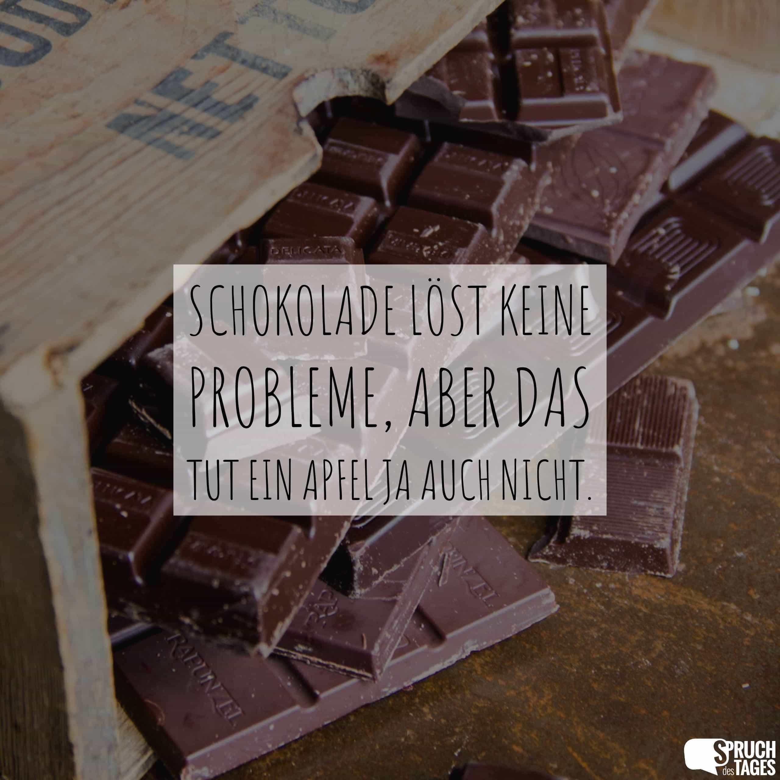 Schokolade Lost Keine Probleme Aber Das Tut Ein Apfel Ja Auch Nicht