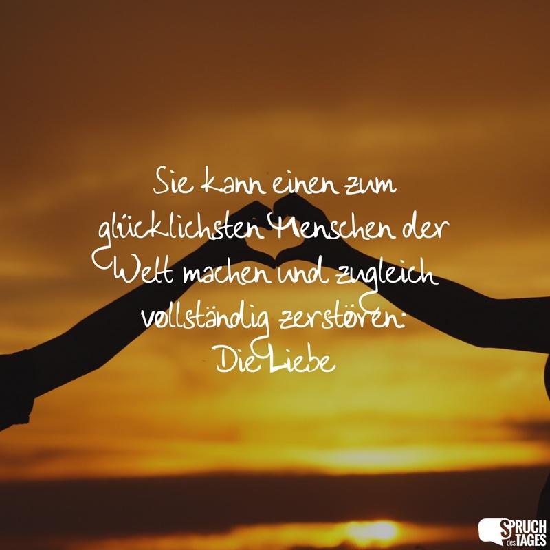 liebe sprüche über liebe Sie kann einen zum glücklichsten Menschen der Welt machen und  liebe sprüche über liebe