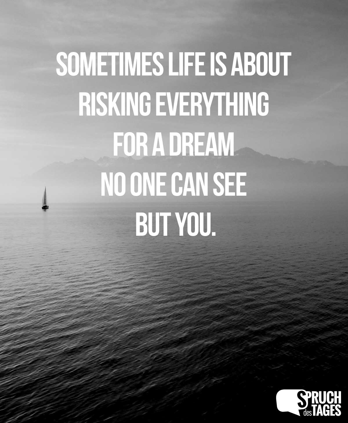 sprüche facebook englisch Sometimes life is about risking everything for a dream no one can  sprüche facebook englisch
