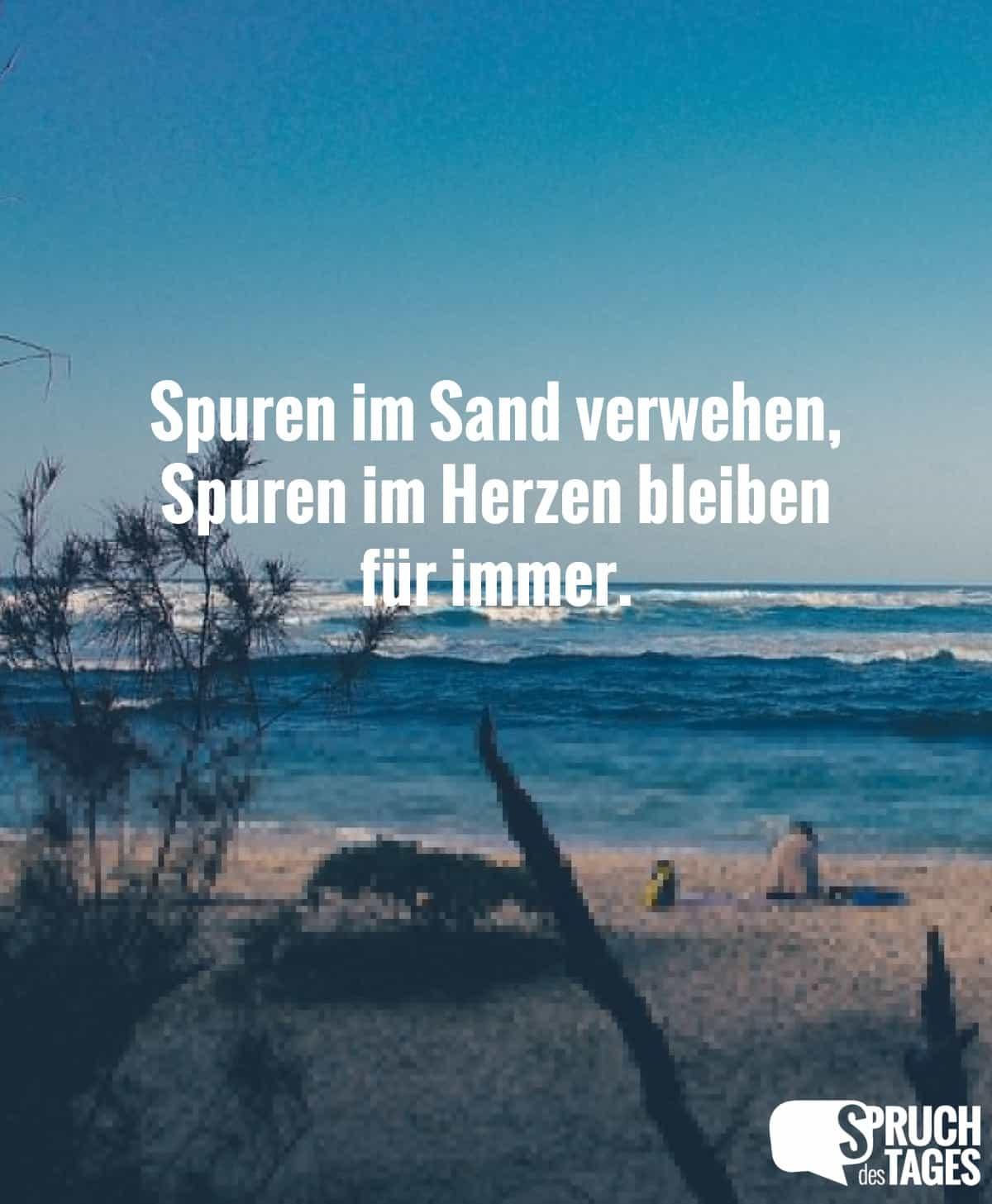 Spuren Im Sand Verwehen, Spuren Im Herzen Bleiben Für Immer.