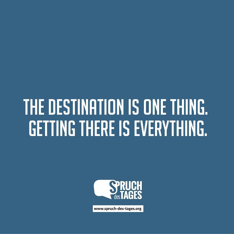 The destination is one thing. Getting there is everything.