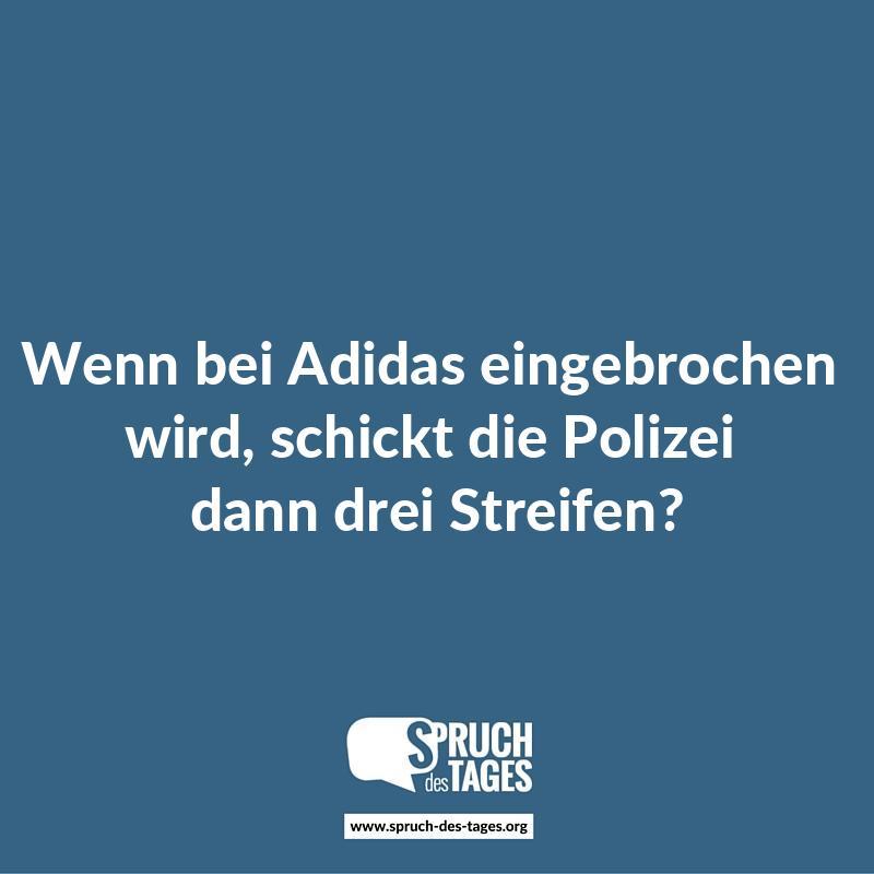 adidas sprüche Wenn bei Adidas eingebrochen wird, schickt die Polizei dann drei  adidas sprüche