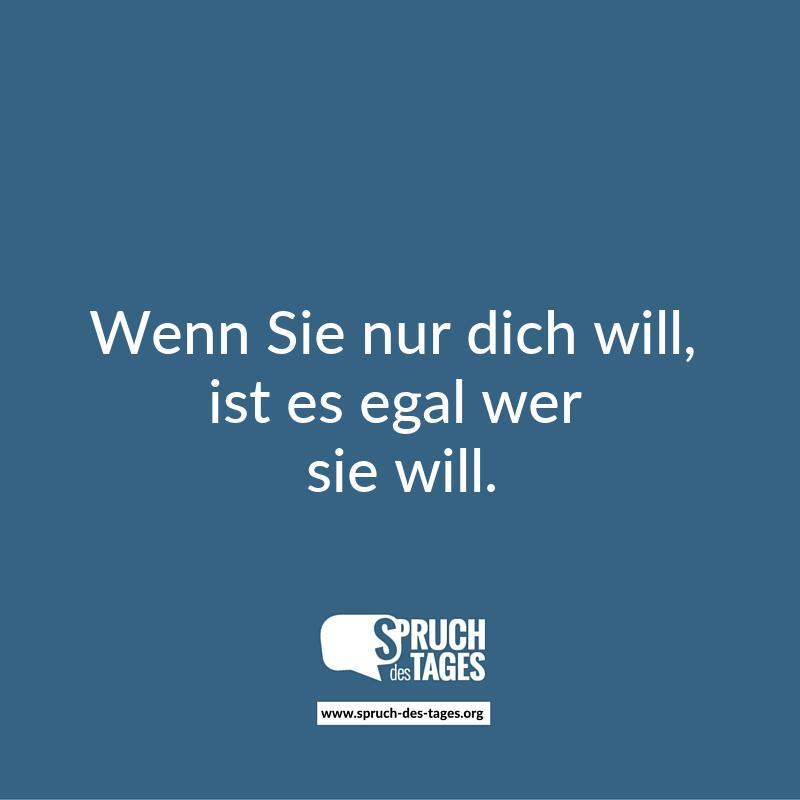 Wenn Sie Nur Dich Will, Ist Es Egal Wer Sie Will.