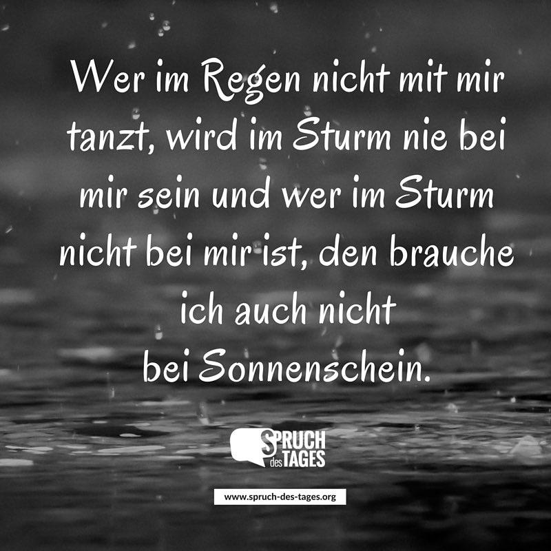 sprüche regen Wer im Regen nicht mit mir tanzt, wird im Sturm nie bei mir sein  sprüche regen