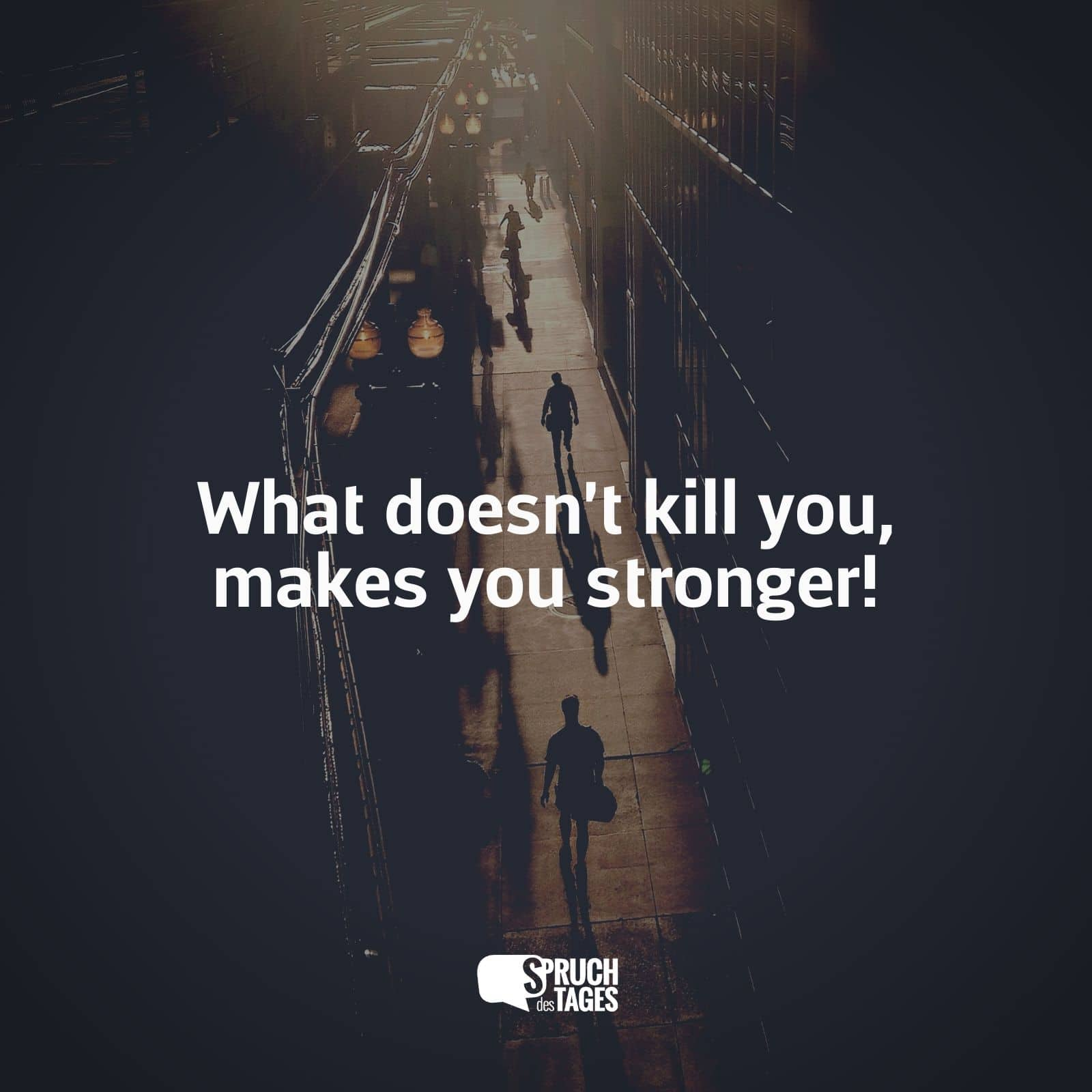Englische Weihnachtssprüche.What Doesn T Kill You Makes You Stronger