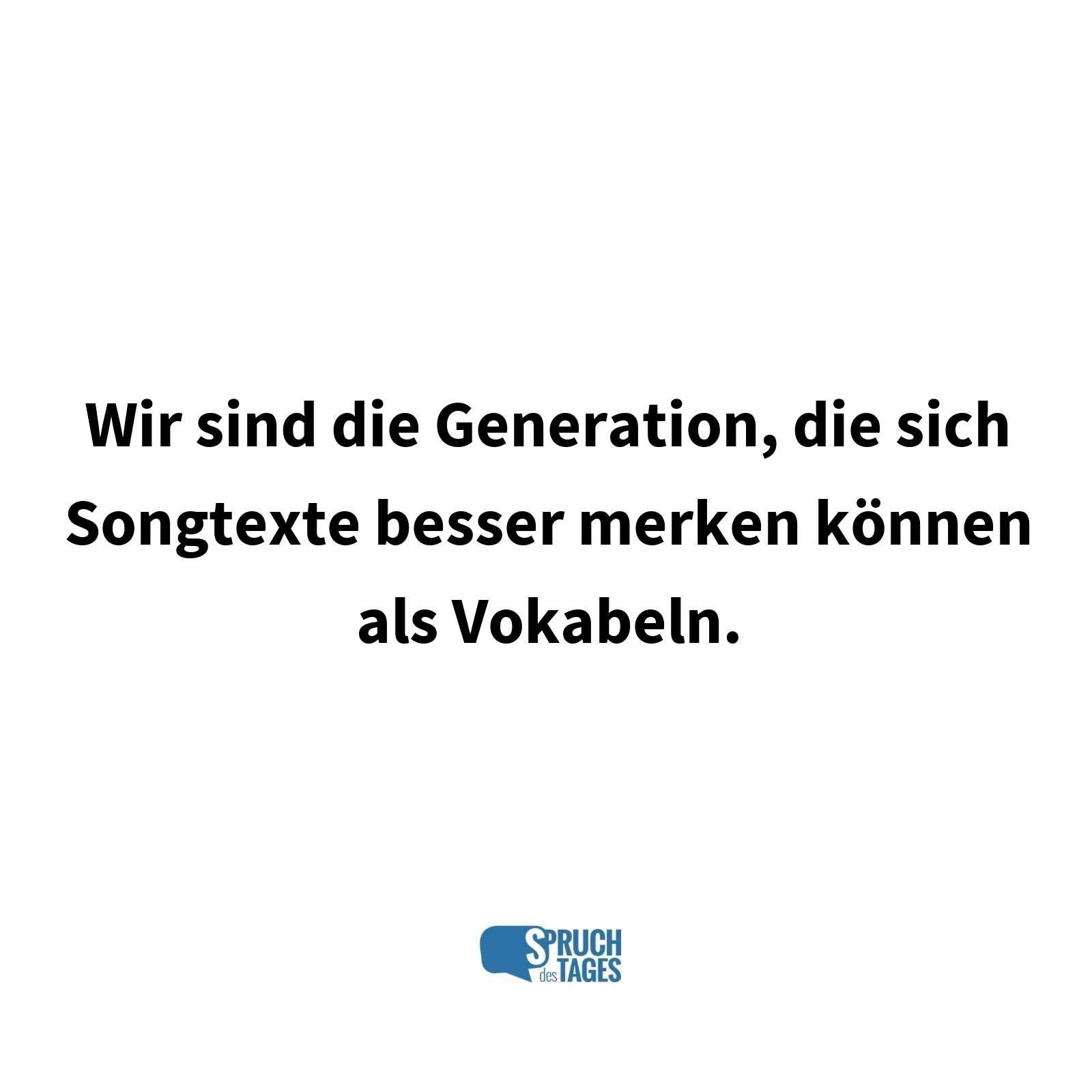 Wir Sind Die Generation Die Sich Songtexte Besser Merken