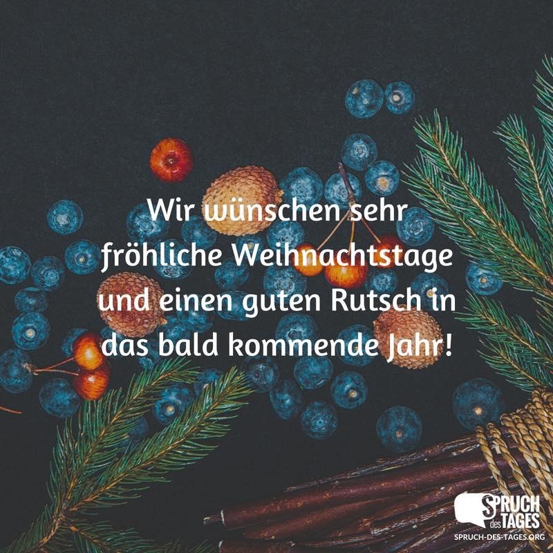 Wir wünschen sehr fröhliche Weihnachtstage und einen guten Rutsch in ...