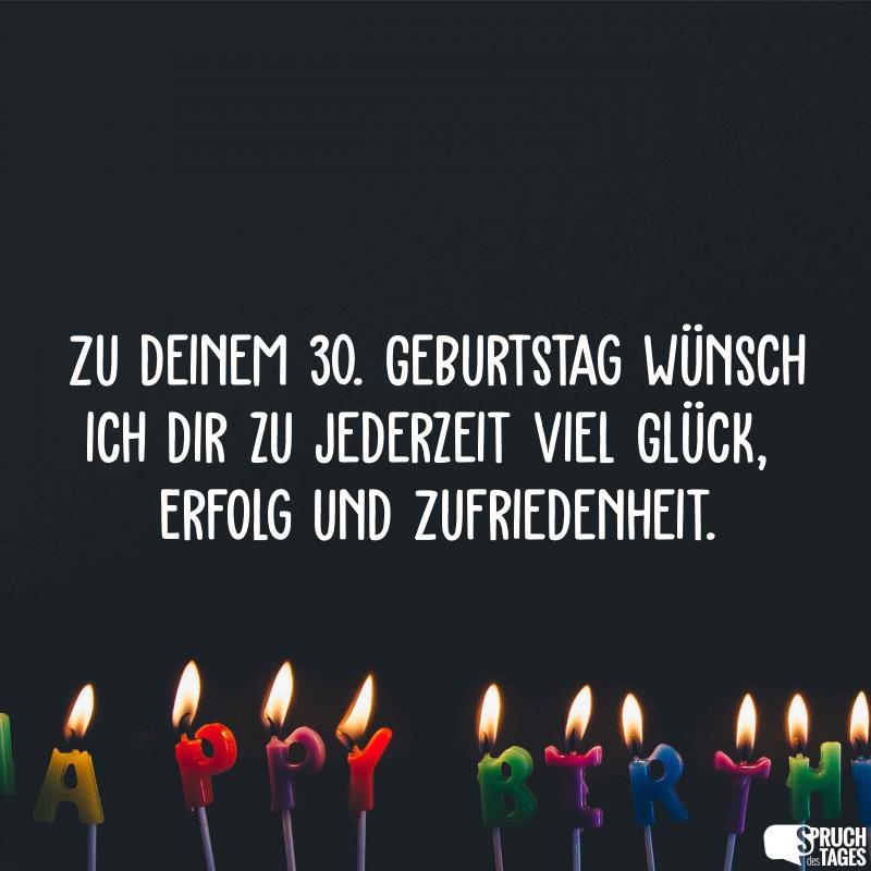 Zu Deinem 30 Geburtstag Wünsch Ich Dir Zu Jederzeit Viel